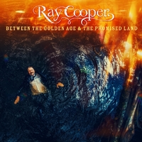 Between The Golden Age & The Promised Land-Ray Cooper-CD