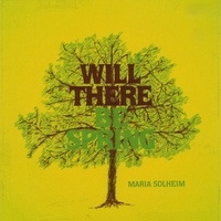 Will There Be Spring-Maria Solheim-CD
