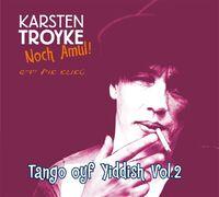 Noch Amul! Tango Oyf Yiddish Vol. 2-Karsten Troyke-CD