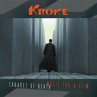 Cabaret Of Death. Music For A Film-Kroke-CD