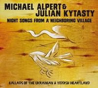 Night Songs From A Neighboring Vill-Michael Alpert & Julian Kytasty-CD