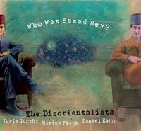Who Was Essad Bey?-The Disorientalists-CD