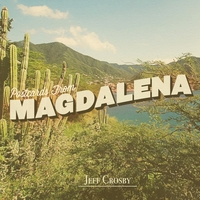 Postcards For Magdalena-Jeff Crosby-CD