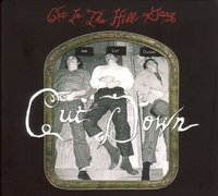 Cut Down-Cut In The Hill Gang-CD