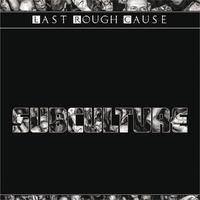 Subculture-Last Rough Case-LP
