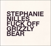 Fuck Off Grizzly Bear-Stephanie Nilles-CD