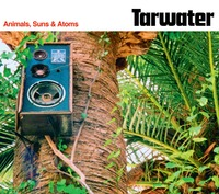 Animals, Suns & Atoms-Tarwater-CD