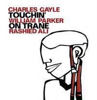 Touchin' On Trane-Ali, Gayle, Parker-LP