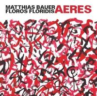 Aeres-Floros Floridis, Mathias Bauer-CD
