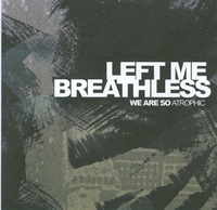 We Are So Atropic-Left Me Breathless-CD