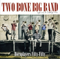 Hornplayers Fifty-Fifty-Ludwig Nuss, Two Bone Big Band-CD