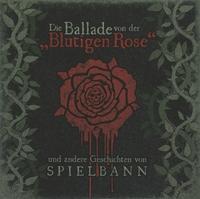 Die Ballade Von Der 'Blutigen Rose'-Spielbann-CD