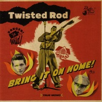 Bring It On Home!-Twisted Rod-CD