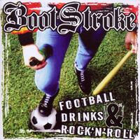Football, Drinks & Rock-Boot Strokes-CD