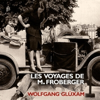 Les Voyages De M. Froberger-Wolfgang Gluxam-CD