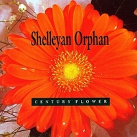 Century Flower-Shelleyan Orphan-CD