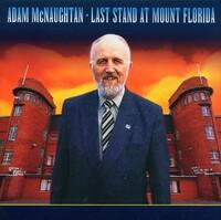Last Stand At Mount Florida-Adam McNaughtan-CD