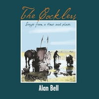 The Cocklers & Songs From A Time And Place-Alan Bell-CD
