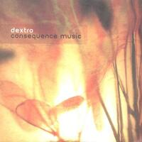Consequence Music-Dextro-CD
