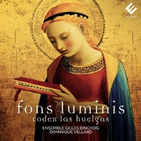 Fons Luminis Codex Las Huelgas-Ensemble Gilles Binchois Dominique-CD