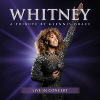 Whitney - A Tribute By Glennis Grace-Glennis Grace-CD