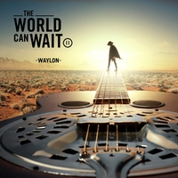 The World Can Wait-Waylon-CD