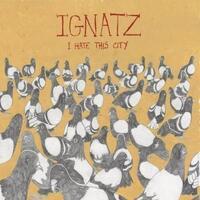 I Hate This City-Ignatz-LP