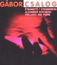 Etrangete -Scriabin Piano Pieces-Gabor Csalog-CD
