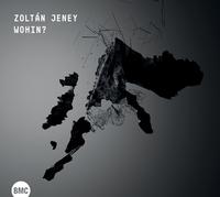 Wohin?-Zoltan Jeney-CD