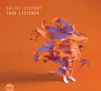 True Listener-Balint Gyemant-CD