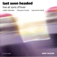 Last Seen Headed Live At Sons River-Houle, Léandre, Strid-CD