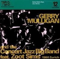 Swiss Radio Days Vol. 12 - Zurich 1960-Mulligan, Gerry And The Concert Jazz Big Band, Zoo-CD