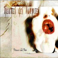 Pleasure And Pain-Theatres Des Vampires-CD