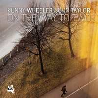 On The Way To Two-Kenny Wheeler-CD