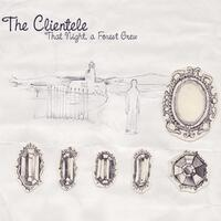 That Night A Forest Grew-Clientele-CD