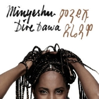 Dire Dawa-Minyeshu-CD