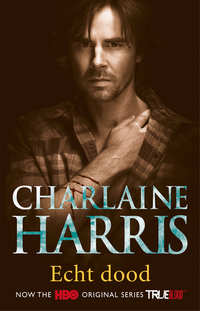 True Blood 6 - Echt dood-Charlaine Harris