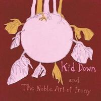 ... And The Noble Art Of Irony-Kid Down-CD