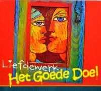 Liefdewerk-Het Goede Doel-CD