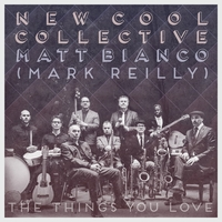 The Things You Love-Mark Reil New Cool Collective-CD
