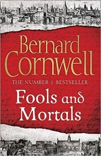 Fools and Mortals-Bernard Cornwell