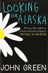Looking for Alaska-John Green
