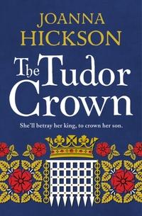 Tudor Crown-Joanna Hickson