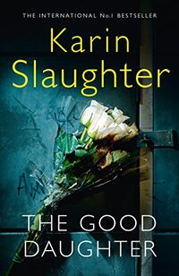 The Good Daughter-Karin Slaughter