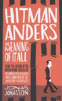 Hitman Anders and the Meaning of it All-Jonas Jonasson