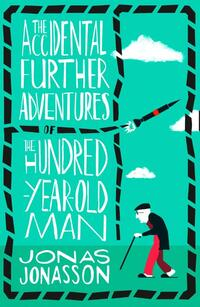 The Accidental Further Adventures of the Hundred-Year-Old Man-Jonas Jonasson