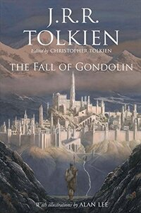 The Fall of Gondolin-John Ronald Reuel Tolkien