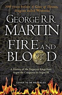 Fire and Blood-George R.R. Martin