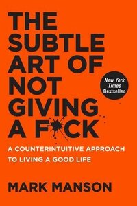 The subtle art of not giving a f*ck-Mark Manson