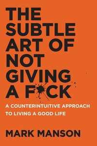 The subtle art of not giving a fuck-Mark Manson
